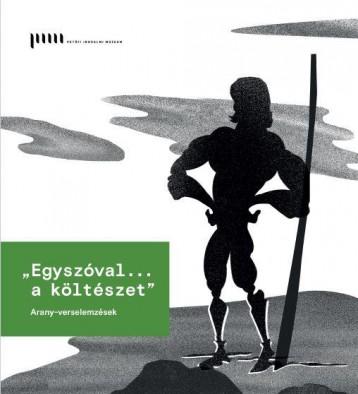 EGYSZÓVAL... A KÖLTÉSZET - ARANY-VERSELEMZÉSEK - Ekönyv - PETOFI IRODALMI MÚZEUM - KORTÁRS IRODALM