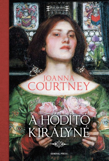 A HÓDÍTÓ KIRÁLYNÉ - Ebook - COURTNEY, JOANNA