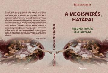 A MEGISMERÉS HATÁRAI - FREUND TAMÁS ÉLETPÁLYÁJA - Ekönyv - ÉZSIÁS ERZSÉBET
