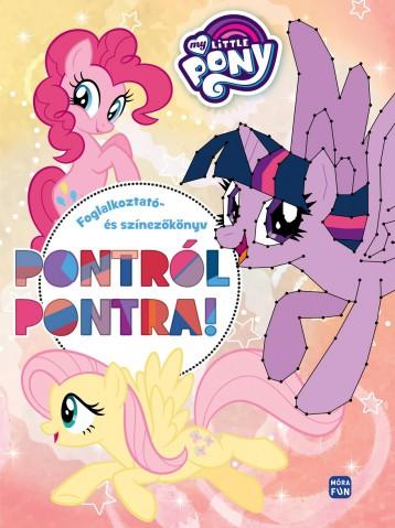 MY LITTLE PONY - PONTRÓL PONTRA FOGLALKOZTATÓ- ÉS SZÍNEZŐ - Ekönyv - MÓRA KÖNYVKIADÓ