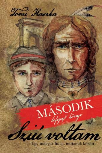 SZIÚ VOLTAM - MÁSODIK, BEFEJEZŐ KÖNYV - Ekönyv - HASZKA, TOMI
