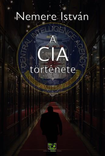 A CIA története - Ekönyv - Nemere István