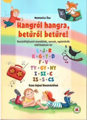 HANGRÓL HANGRA, BETŰRŐL BETŰRE! - Ekönyv - MENTOVICS ÉVA