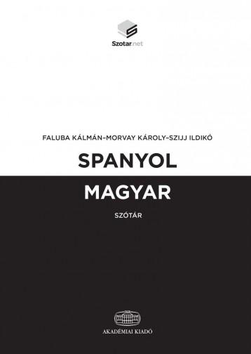SPANYOL-MAGYAR SZÓTÁR + ONLINE SZÓTÁRCSOMAG - Ekönyv - FALUBA KÁLMÁN, MORVAY KÁROLY, SZIJJ ILDI