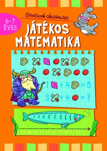 JÁTÉKOS MATEMATIKA 6-7 ÉVES - ÓVODÁSOK AKADÉMIÁJA - Ekönyv - ANNA PODGÓRSKA