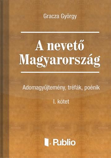 A nevető Magyarország 1. kötet - Ekönyv - Gracza György