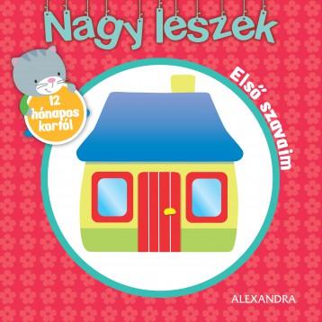 NAGY LESZEK - ELSŐ SZAVAIM - Ekönyv - ALEXANDRA KIADÓ