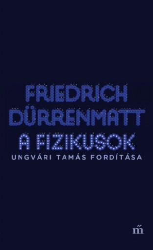 A fizikusok - Ekönyv - Friedrich Dürrenmatt