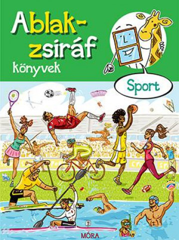 ABLAK-ZSIRÁF KÖNYVEK - SPORT - Ekönyv - MÓRA KÖNYVKIADÓ