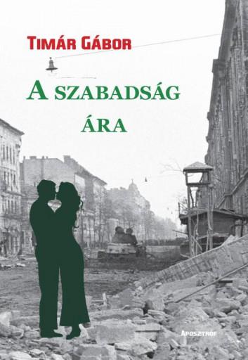 A SZABADSÁG ÁRA - Ekönyv - TIMÁR GÁBOR