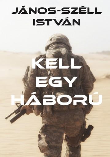 Kell egy háború - Ekönyv - János-Széll István