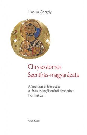 CHRYSOSTOMOS SZENTÍRÁS-MAGYARÁZATA - Ekönyv - HANULA GERGELY