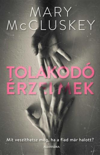 TOLAKODÓ ÉRZELMEK - Ekönyv - MARY MCCLUSKEY