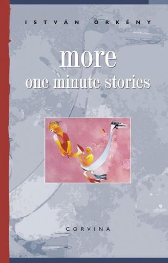 MORE ONE MINUTE STORIES - ÚJABB EGYPERCESEK (ANGOL NYELVEN, 4. KIADÁS) - Ekönyv - ÖRKÉNY ISTVÁN