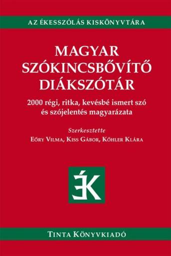 MAGYAR SZÓKINCSBŐVÍTŐ DIÁKSZÓTÁR - Ekönyv - TINTA KÖNYVKIADÓ KFT.