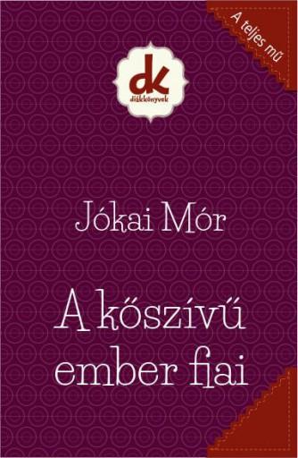 A KŐSZÍVŰ EMBER FIAI - DIÁKKÖNYVEK (A TELJES MŰ) - Ekönyv - JÓKAI MÓR