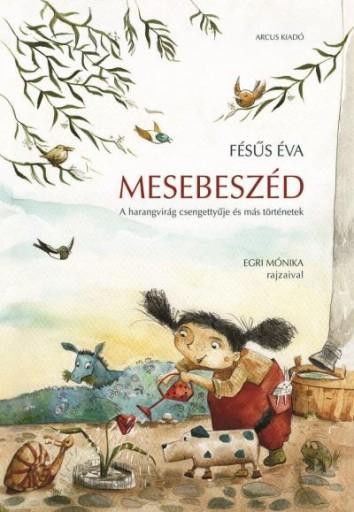 MESEBESZÉD - A HARANGVIRÁG CSENGETTYŰJE ÉS MÁS TÖRTÉNETEK - Ekönyv - FÉSŰS ÉVA