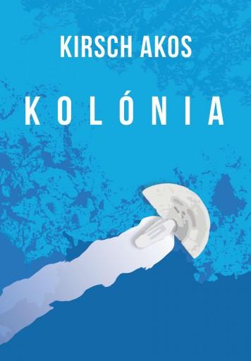 KOLÓNIA - Ekönyv - KIRSCH ÁKOS
