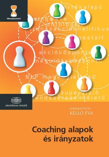 COACHING ALAPOK ÉS IRÁNYZATOK - Ekönyv - AKADÉMIAI KIADÓ ZRT.