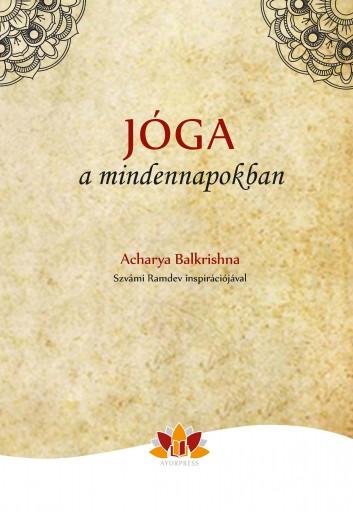 JÓGA A MINDENNAPOKBAN - Ekönyv - Acharya Balkrishna