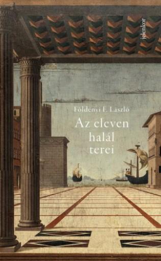 Az eleven halál terei - Ekönyv - Földényi F. László