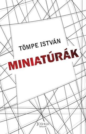 MINIATÚRÁK - Ekönyv - TÖMPE ISTVÁN