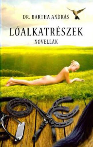 LÓALKATRÉSZEK - Ekönyv - DR. BARTHA ANDRÁS