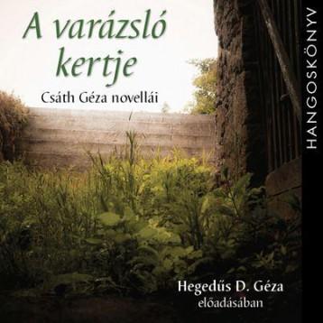 A VARÁZSLÓ KERTJE - HANGOSKÖNYV - Ekönyv - CSÁTH GÉZA