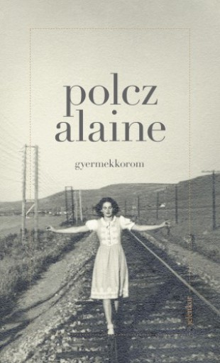 Gyermekkorom  - Ekönyv - Polcz Alaine