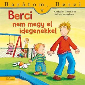 BERCI NEM MEGY EL IDEGENEKKEL - BARÁTOM, BERCI 13. - Ekönyv - TIELMANN, CHRISTIAN - KRAUSHAAR, SABINE