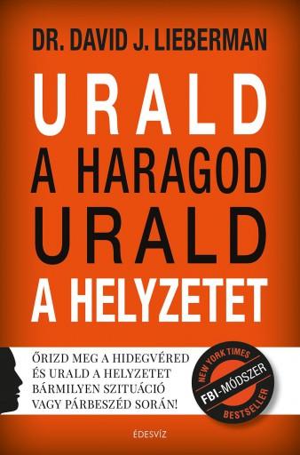 URALD A HARAGOD URALD A HELYZETET - Ekönyv - LIEBERMAN, DAVID J.