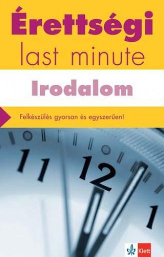 ÉRETTSÉGI LAST MINUTE - IRODALOM - Ekönyv - DIÓSZEGI ENDRE