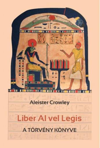 LIBER AL VEL LEGIS - A TÖRVÉNY KÖNYVE - Ekönyv - ALEISTER CROWLEY