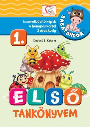 ELSŐ TANKÖNYVEM 1. RÉSZ - BABATANODA - Ekönyv - DEÁKNÉ B. KATALIN