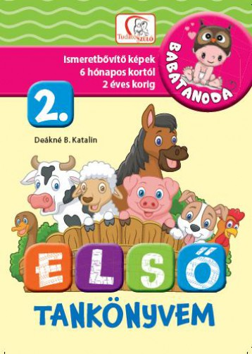 ELSŐ TANKÖNYVEM 2. RÉSZ - BABATANODA - Ekönyv - DEÁKNÉ B. KATALIN