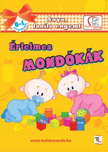 ÉRTELMES MONDÓKÁK 0-1 ÉVESEKNEK - Ekönyv - DEÁKNÉ B. KATALIN