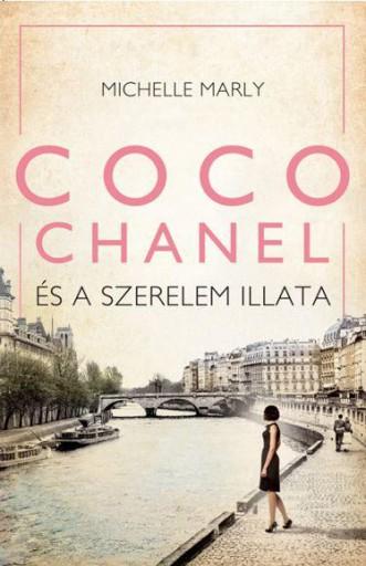 COCO CHANEL ÉS A SZERELEM ILLATA - Ekönyv - MICHELLE MARLY