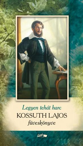 LEGYEN TEHÁT HARC - KOSSUTH LAJOS FÜVESKÖNYVE - Ekönyv - KOSSUTH LAJOS