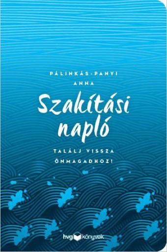 SZAKÍTÁSI NAPLÓ - Ebook - PÁLINKÁS-PANYI ANNA