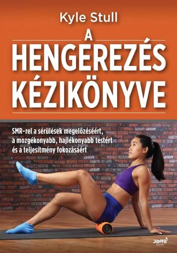 A HENGEREZÉS KÉZIKÖNYVE - Ekönyv - KYLE STULL