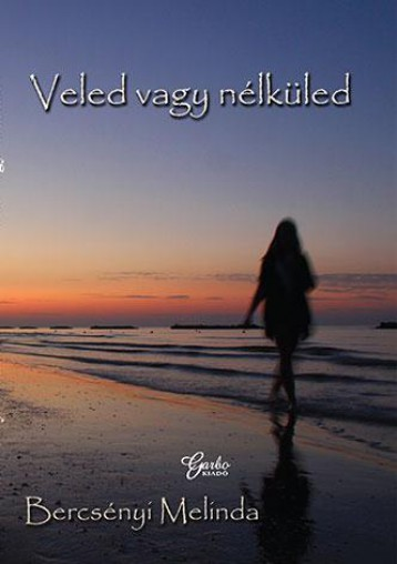 VELED, VAGY NÉLKÜLED - Ekönyv - BERCSÉNYI MELINDA