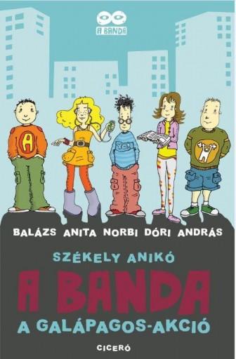 A GALÁPAGOS AKCIÓ - A BANDA 1. - Ekönyv - SZÉKELY ANIKÓ