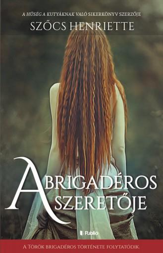 A brigadéros szeretője - Ekönyv - Szőcs Henriette