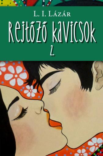 REJTŐZŐ KAVICSOK II. - Ekönyv - L. I. LÁZÁR