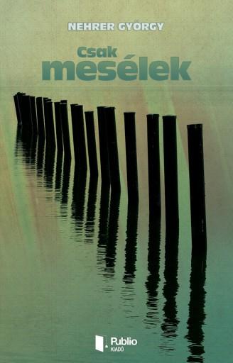 Csak mesélek - Ebook - Nehrer György