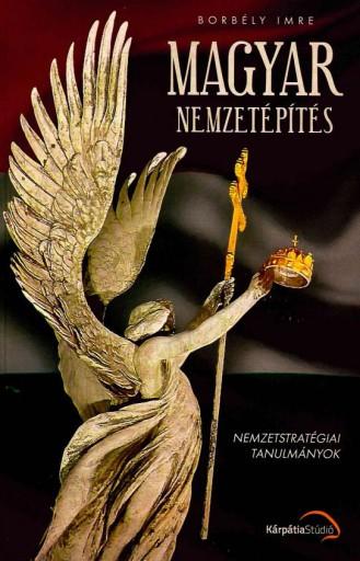 MAGYAR NEMZETÉPÍTÉS - Ekönyv - BORBÉLY IMRE