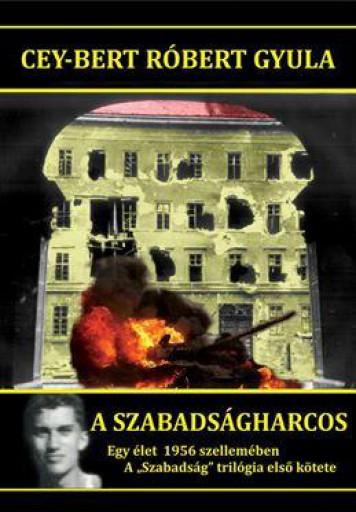 A SZABADSÁGHARCOS - Ekönyv - CEY-BERT RÓBERT GYULA