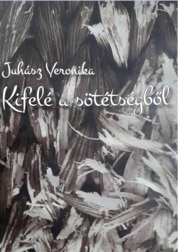 KIFELÉ A SÖTÉTSÉGBŐL - Ekönyv - JUHÁSZ VERONIKA