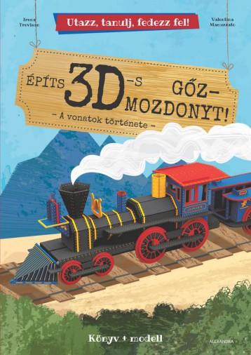 ÉPÍTS 3D-S GŐZMOZDONYT! - Ekönyv - ALEXANDRA KIADÓ