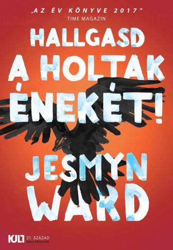 HALLGASD A HOLTAK ÉNEKÉT! - Ekönyv - WARD, JESMYN